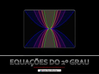 EQUA��ES DO 2� GRAU