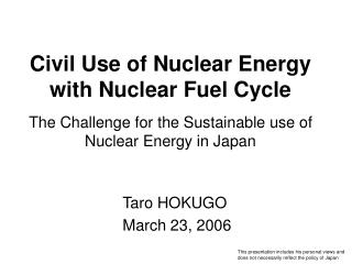 Civil Use of Nuclear Energy with Nuclear Fuel Cycle
