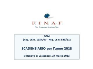 OCM (Reg. CE n. 1234/07 - Reg. CE n. 543/11) SCADENZIARIO per l'anno 2013