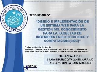 PRESENTADA POR: SILVIA BEATRIZ GAVILANES NARANJO KELLY VERÓNICA CARVAJAL CUJI