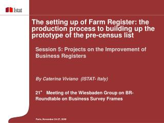 By Caterina Viviano  (ISTAT- Italy) 21° Meeting of the Wiesbaden Group on BR-