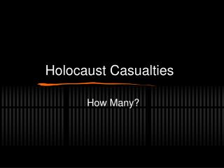 Holocaust Casualties