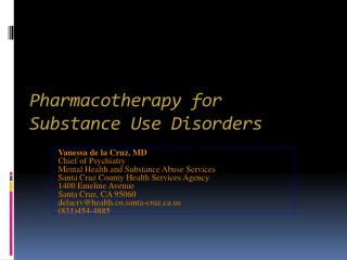 Pharmacotherapy for Substance Use Disorders