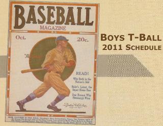 Boys  T- Ball 2011  Schedule