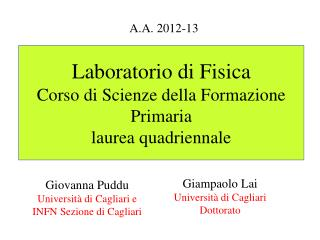 Laboratorio di Fisica  Corso di Scienze della Formazione Primaria laurea quadriennale