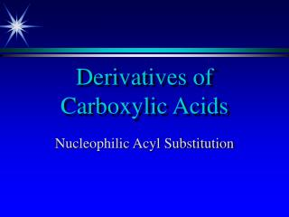 Derivatives of Carboxylic Acids