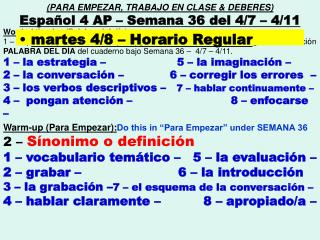 (PARA EMPEZAR, TRABAJO EN CLASE & DEBERES) Español 4 AP – Semana 36 del 4/7 – 4/11