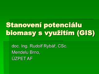 Stanovení potenciálu biomasy s využitím (GIS)