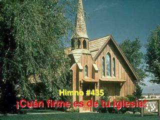 Himno #435 �Cu�n firme es de tu iglesia!