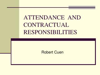 ATTENDANCE  AND CONTRACTUAL RESPONSIBILITIES