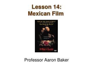 Lesson 14: Mexican Film