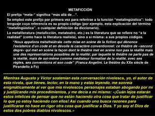 """METAFICCIÓN El prefijo  """"meta-"""" significa """"m ás allá de… """"."""