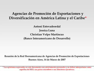 Agencias de Promoción de Exportaciones y Diversificación en América Latina y el Caribe *