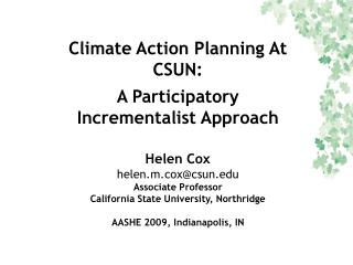 Climate Action Planning At CSUN:  A Participatory Incrementalist Approach Helen Cox