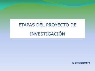 ETAPAS DEL PROYECTO DE INVESTIGACIÓN