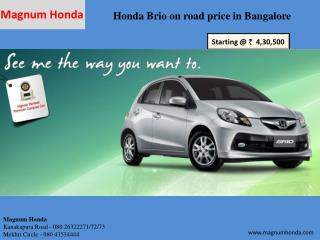 Get your dream Honda Brio car at best price from Magnum Hond
