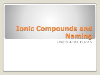 Ionic Compounds and Naming