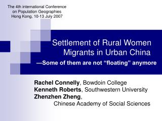 Rachel Connelly , Bowdoin College Kenneth Roberts , Southwestern University Zhenzhen Zheng ,