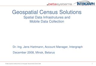 Geospatial Census Solutions Spatial Data Infrastrutures and  Mobile Data Collection