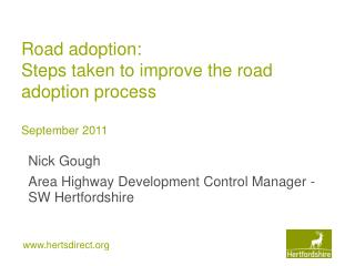 Road adoption: Steps taken to improve the road adoption process  September 2011