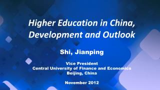 Shi, Jianping Vice President Central University of Finance and Economics Beijing, China