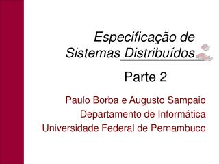 Paulo Borba e Augusto Sampaio Departamento de Inform�tica Universidade Federal de Pernambuco