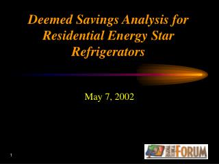 Deemed Savings Analysis for Residential Energy Star Refrigerators