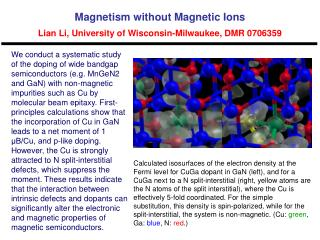 Magnetism without Magnetic Ions Lian Li, University of Wisconsin-Milwaukee, DMR 0706359