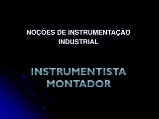 NOÇÕES DE INSTRUMENTAÇÃO INDUSTRIAL