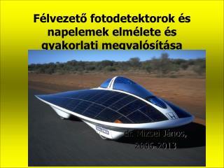 Félvezető fotodetektorok és napelemek elmélete és gyakorlati megvalósítása 1
