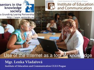 Mgr. Lenka Vladařová Institute of Education and Communication CULS Prague