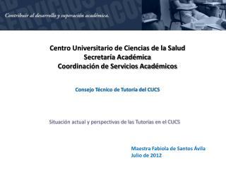Centro Universitario de Ciencias de la Salud Secretaría Académica