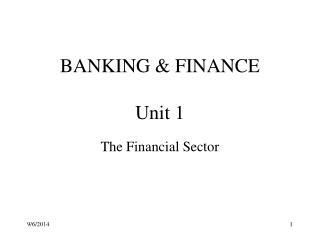 BANKING & FINANCE Unit 1