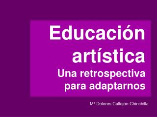 Educaci n art stica Una retrospectiva  para adaptarnos