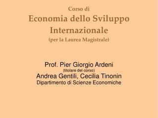 Corso di  Economia dello Sviluppo Internazionale (per la Laurea Magistrale)
