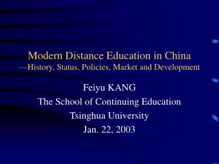 Modern Distance Education in China �History, Status, Policies, Market and Development