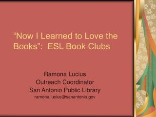 """""""Now I Learned to Love the Books"""":  ESL Book Clubs"""