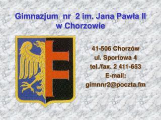 Gimnazjum  nr  2 im. Jana Pawła II   w Chorzowie
