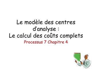 Le modèle des centres d'analyse : Le calcul des coûts complets