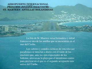 AEROPUERTO INTERNACIONAL  PRINCESS JULIANA (SXM/TNCM) ST. MARTEEN�� ANTILLAS HOLANDESAS
