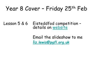 Year 8 Cover – Friday 25 th  Feb