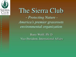 The Sierra Club  -  Protecting Nature - America's premier grassroots environmental organization