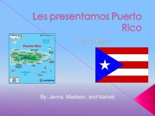Les  presentamos  Puerto Rico