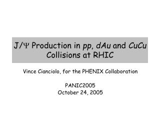 J/  Production in  pp ,  dAu  and  CuCu  Collisions at RHIC