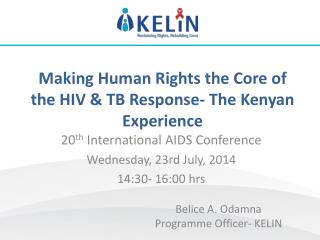 Making Human Rights the Core of the HIV & TB Response- The Kenyan Experience