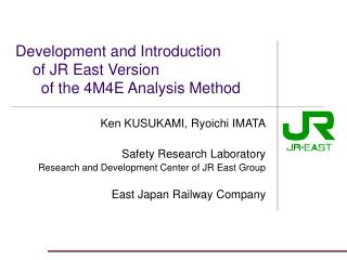 Development and Introduction     of JR East Version        of the 4M4E Analysis Method