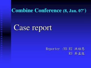 Combine Conference  (8, Jan. 07' )