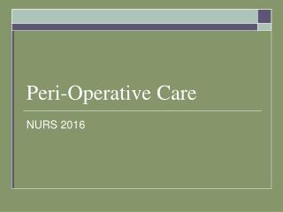 Peri-Operative Care