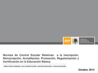 DIRECCIÓN GENERAL DE ACREDITACIÓN, INCORPORACIÓN Y REVALIDACIÓN