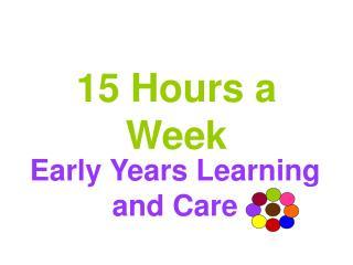 15 Hours a Week